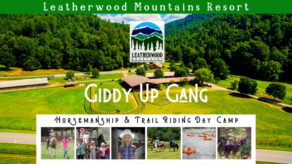 """Leatherwood Mountains Resort presents """"GIDDY UP GANG"""" Horsemanship & Trail Riding Day Camp beginning June 2020! For Beginner & Intermediate riders, ages 7-15. Camps are based on 4 - 6 participants so our campers get lots of extra attention and LOTS of saddle time! 2020 Dates: June 16-18, June 23 – 25, July 7 – 9, July 14 – 16, August 4-6 (Custom camps for alternate dates considered for rental guests.) Call to reserve your space! 336-973-5044"""